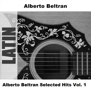 Alberto Beltran - Alberto Beltran Selected Hits Vol. 1