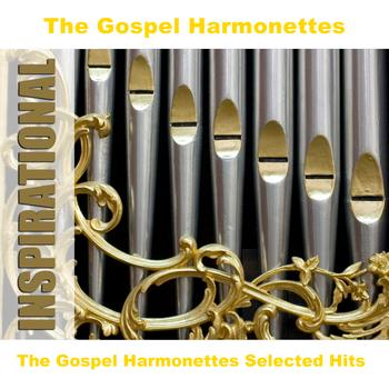 The Gospel Harmonettes - The Gospel Harmonettes Selected Hits