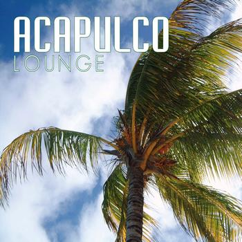 Various Artists - Acapulco Lounge: Chill Out