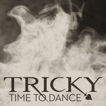 Tricky - Time To Dance (Remixes)
