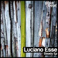 Luciano Esse - Steady Ep