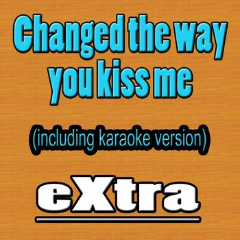 Extra - Changed the Way You Kiss Me (Hit Example, Including Karaoke)