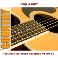 Roy Acuff - Roy Acuff Selected Favorites, Vol. 5
