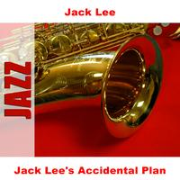 Jack Lee - Jack Lee's Accidental Plan