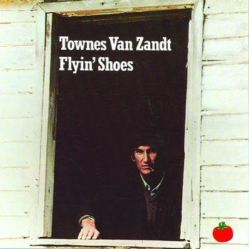 Townes Van Zandt - Flyin Shoes