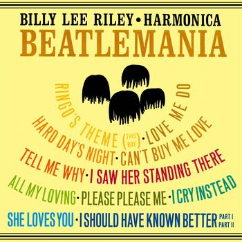Billy Lee Riley - Harmonica Beatlemania