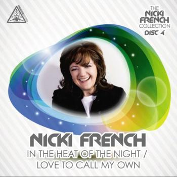Nicki French - IN THE HEAT OF THE NIGHT/ LOVE TO CALL MY OWN