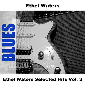 Ethel Waters - Ethel Waters Selected Hits Vol. 3