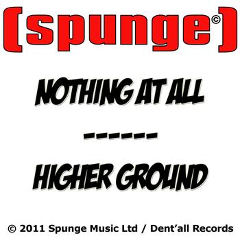 [spunge] - Nothing at All / Higher Ground