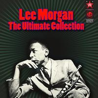 Lee Morgan - The Ultimate Collection