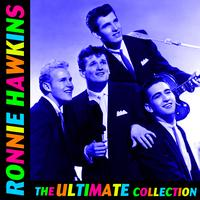 Ronnie Hawkins - The Ultimate Collection