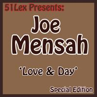 Joe Mensah - 51 Lex Presents Love and Day