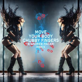 Chubby Fingers - Move Your Body