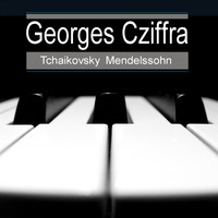 Georges Cziffra - Tchaikovsky: Piano Concerto No. 1 in B Minor, Op. 23 - Mendelssohn: Songs Without Words