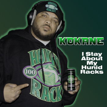 "Kokane - ""I Stay About My Hunid Racks"" (Explicit)"