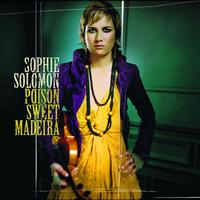 Sophie Solomon - Poison Sweet Madeira (Bonus Track Version)