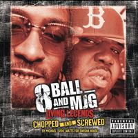 8-Ball & MJG - Living Legends Chopped & Screwed
