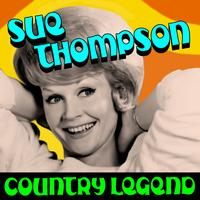 SUE THOMPSON - Country Legend