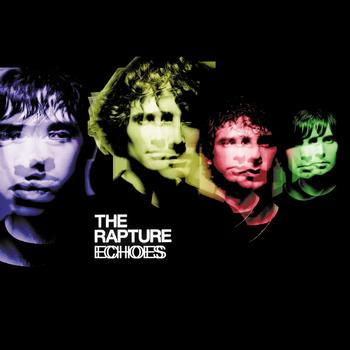 The Rapture - Echoes (Intl (non-EU) comm CD)