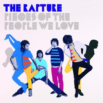 The Rapture - Pieces Of The People We Love