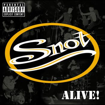 Snot - Alive