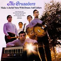 The Crusaders - Make A Joyful Noise With Drums & Guitars