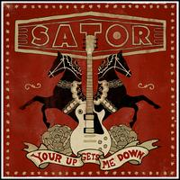 Sator - Your Up Gets Me Down