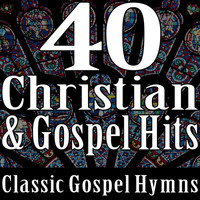 Gospel Music Unlimited - 40 Christian & Gospel Hits (Classic Gospel Hymns)