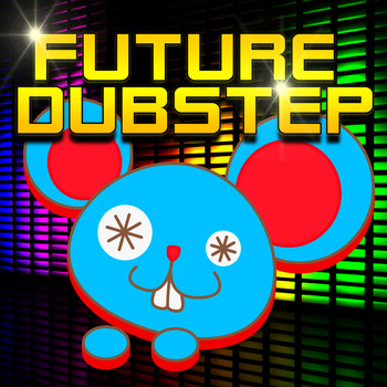 Dubstep - Future Dubstep