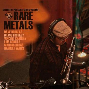 Dave Douglas - Greenleaf Portable Series, Volume 1: Rare Metals