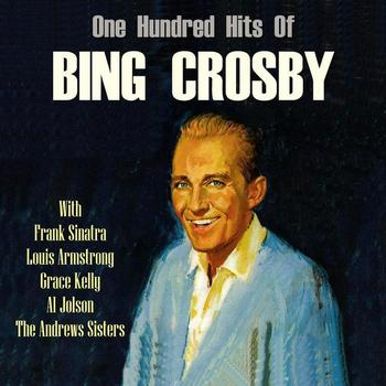 Bing Crosby - One Hundred Hits Of