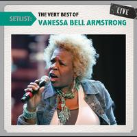 Vanessa Bell Armstrong - Setlist: The Very Best Of Vanessa Bell Armstrong LIVE