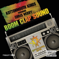 Kottonmouth Kings - Boom Clap Sound Remix (feat. Chris Webby) - Single