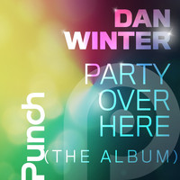Dan Winter - Party Over Here (The Album)