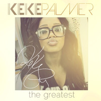 Keke Palmer - The Greatest