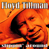 Floyd Tillman - Slippin' Around