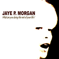 JAYE P. MORGAN - What Are You Doing for the Rest of Your Life