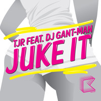 TJR - Juke It (feat. DJ Gant-Man)