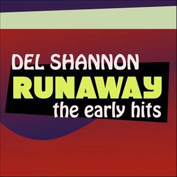 Del Shannon - Runaway - The Early Hits