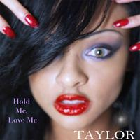 Taylor - Hold me, Love me