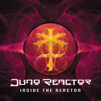 Juno Reactor - Inside The Reactor