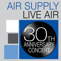 Air Supply - Air Supply: Live Air (30th Anniversary Concert)