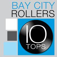 Bay City Rollers - 10 Tops: Bay City Rollers