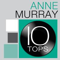 Anne Murray - 10 Tops: Anne Murray