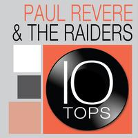 Paul Revere & The Raiders - 10 Tops: Paul Revere & The Raiders