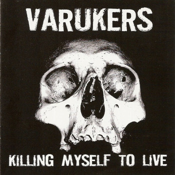 The Varukers - Killing Myself to Live