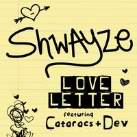 Shwayze - Love Letter (feat. The Cataracs and Dev)