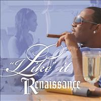 Renaissance - I Like It