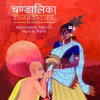 Various Artists - Chandalika - Rabindranath Tagore's Musical Drama In Hindi
