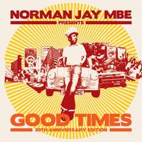 Norman Jay - Norman Jay MBE presents GOOD TIMES 30th Anniversary Edition